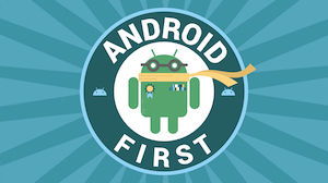 Android First